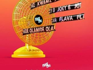 Fuse ODG ft. Olamide, Joey B, Kwamz & Flava _ Cool Down
