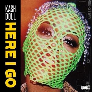 Kash Doll Here I Go