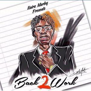 Naira Marley _ Back2Work