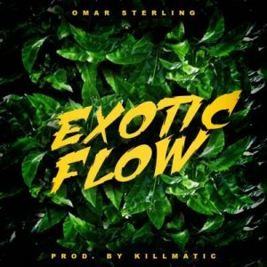 Omar Sterling _ Exotic Flow