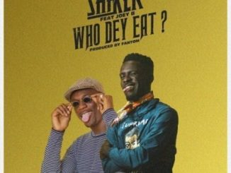 Shaker ft. Joey B - Who Dey Eat