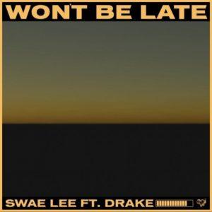 Swae Lee ft. Drake _ Won't Be Late