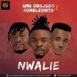 Umu Obiligbo x Humblesmith - Nwalie