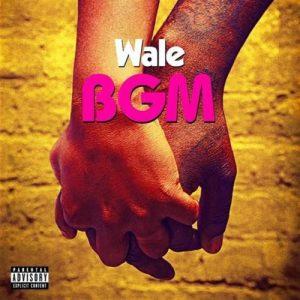 Wale - BGM Mp3