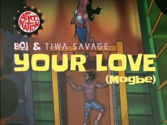 BOJ Ft. Tiwa Savage - your love
