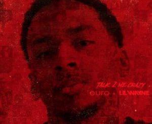 Euro Ft. Lil Wayne - Talk 2 Me Crazy