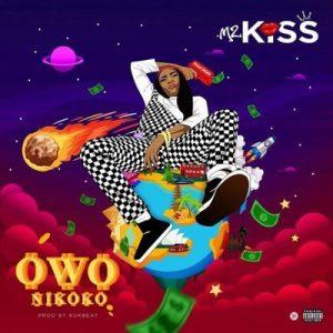 Mz Kiss - Owo Nikoko