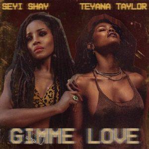 Seyi Shay Ft. Teyana Taylor - Gimme Love Mp3