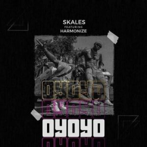 Skales Ft. Harmonize - Oyoyo