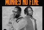 D-Black Ft. Kelvyn Boy - Monkey No Fine
