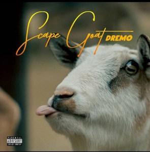 Dremo - Scape Goat