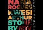 Nana Rogues ft. Kwesi Arthur, Stonebwoy - don't stress