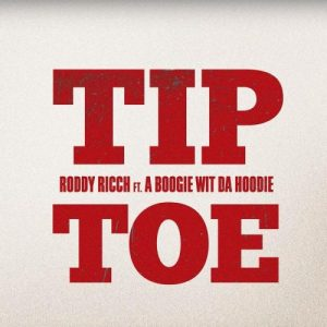 Roddy Ricch Ft. A Boogie Wit Da Hoodie- Tip Toe