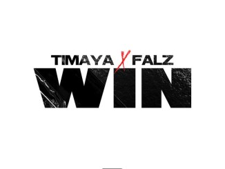Timaya Ft. Falz - Win