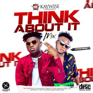 DJ Kaywise - Think About It Mix