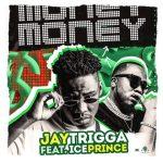 Jay Trigga Ft. Ice Prince - Money