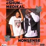 Queen eShun Ft. Medikal - Nonsense