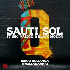 Sauti Sol - Disco Matanga