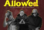 AMG Armani Ft. Quamina MP, Medikal - Allowed