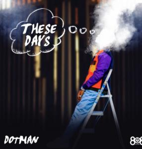 Dotman - These Days