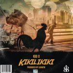 Kid X - Kikilikiki
