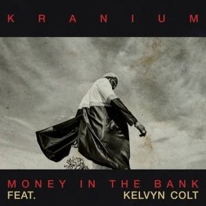 Kranium - Money In The Bank