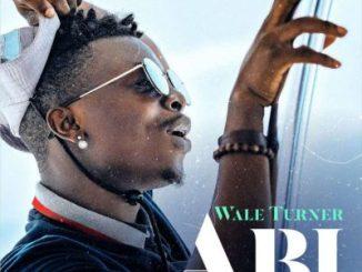 Wale Turner - Abi