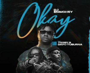 DJ Enimoney - Okay