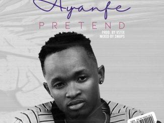 Ayanfe - Pretend