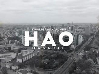Khaligraph jones Ft. Masauti - Hao mp3
