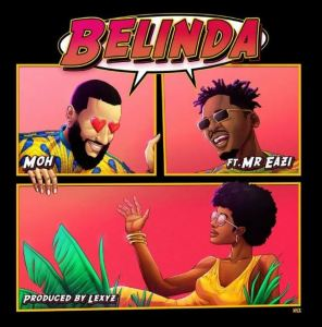 MOH Ft. Mr Eazi - Belinda