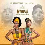 AK Songstress Ft. Efya - Wonua