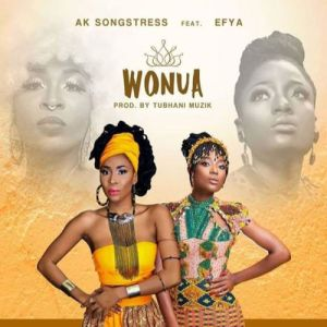 AK Songstress Ft. Efya - Wonua