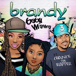 Brandy Ft. Chance The Rapper - Baby Mama