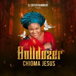 Chioma Jesus - Bulldozer