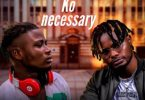Mr Gbafun Ft. Oladips - Ko Necessary