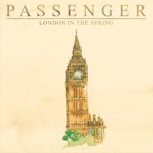 Passenger - London In The Pring