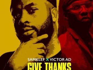 Samklef Ft. Victor AD - Give Thanks