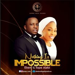 Eben ft Tope Alabi nothing is impossible mp3