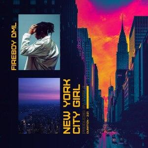 Fireboy dml new york city girl mp3 download