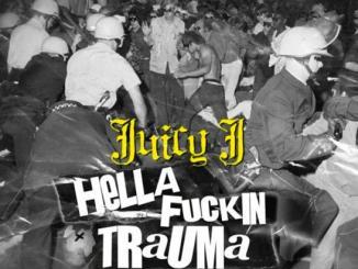 Juicy j - Hella Fuckin Trauma