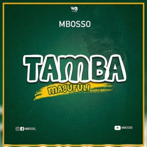 Mbosso Tamba Magfuli Mp3