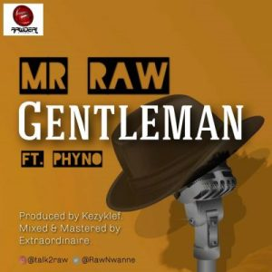 Mr Raw ft Phyno Gentleman mp3