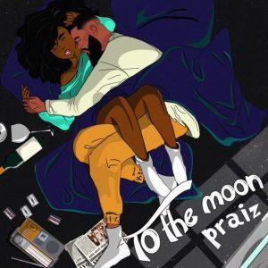 Praiz ft Kingxn To the moon