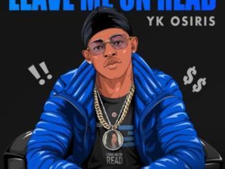 YK Osiris Leave Me On Read Mp3