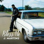 J. Martins Bless Me mp3