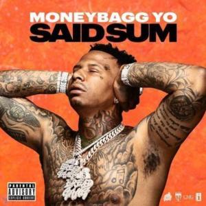 MoneyBagg Yo - Said Sum Mp3