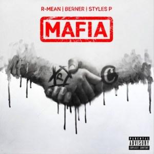 R-Mean & Berner ft Styles P Mafia Mp3