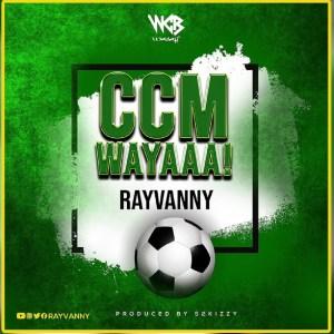 Rayvanny Ccm Wayaaa! Mp3