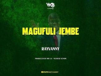 Rayvanny Magufuli Jembe Mp3